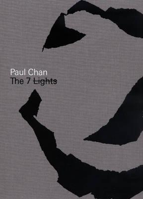 Paul Chan: The 7 Lights (Hardback)