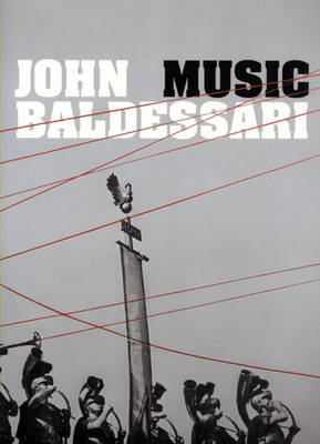 John Baldessari: Music (Paperback)