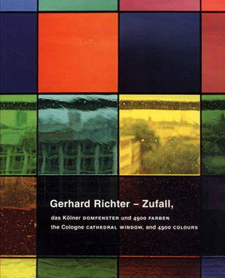 Gerhard Richter: Zufall - The Cologne Cathedral and the 4,900 Colours (Paperback)