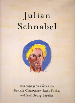 Julian Schnabel: Versions of Chuck and Other Works (Hardback)