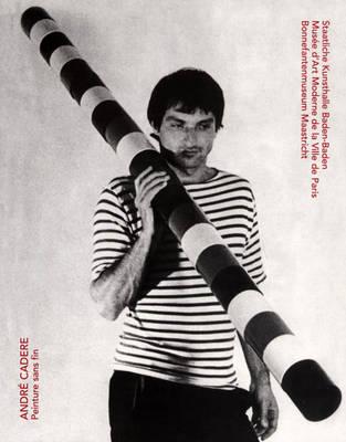 Andre Cadere: Peinture Sans Fin (Paperback)