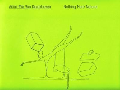 Anne-mie Van Kerckhoven: Nothing More Natural (Paperback)
