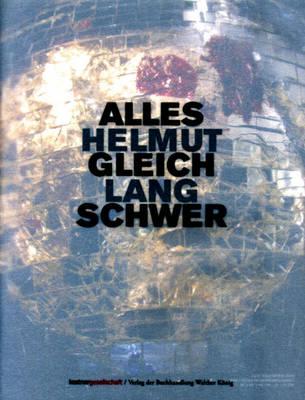 Helmut Lang: Alles Gleich Schwer (Paperback)