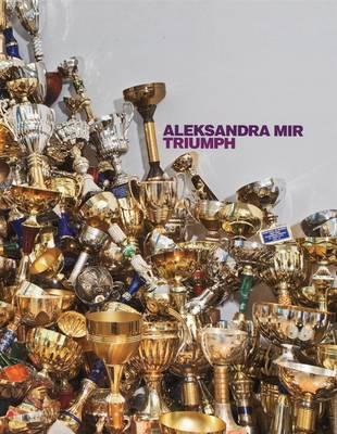 Aleksandra Mir: Triumph (Paperback)