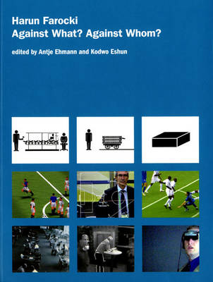 Harun Farocki: Against What? Against Whom? (Paperback)