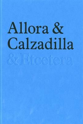 Allora and Calzadilla: and Etcetera (Hardback)
