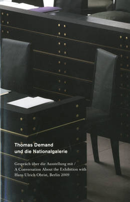 Thomas Demand and the Nationalgalerie: A Conversation About the Exhibition with Hans Ulrich Obrist (Paperback)