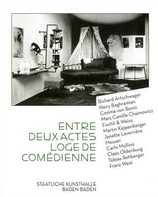 Entre Deux Actes - Loge De Comedienne: Baden-Baden Kunsthalle (Paperback)