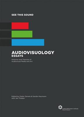 See This Sound: Audiovisuology Essays: Histories and Theories of Audiovisual Media and Art (Paperback)