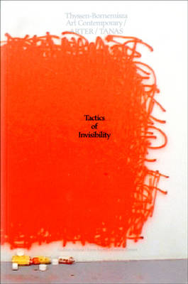 Tactics of Invisibility: Contemporary Artistic Positions from Turkey (Paperback)