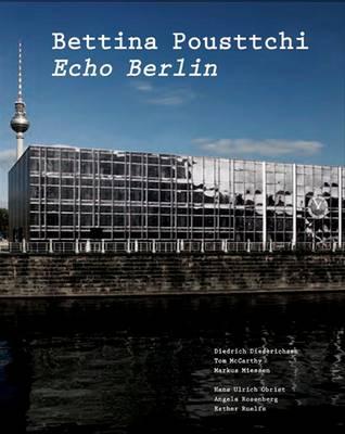 Bettina Pousttchi: Echo Berlin (Paperback)