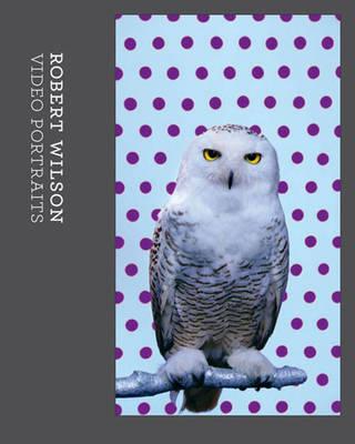 Robert Wilson: Video Portraits (Paperback)