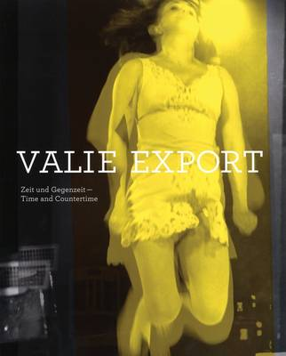 Valie Export: Time & Countertime (Paperback)