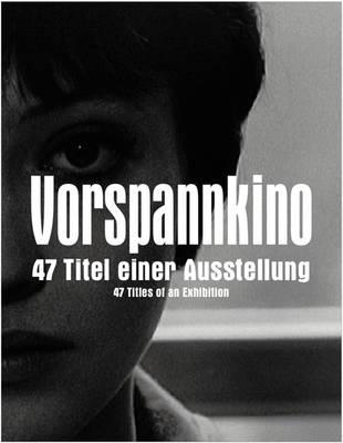 Vorspannkino: 47 Titles of an Exhibition (Hardback)