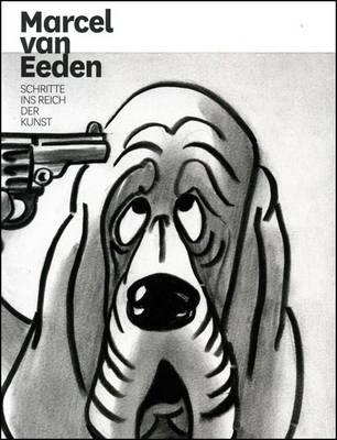 Marcel Van Eeden: Schritte Ins Reich Der Kunst (Paperback)