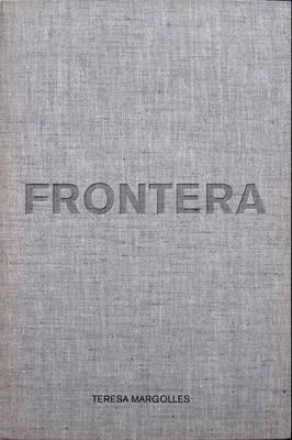 Teresa Margolles: Frontera (Hardback)