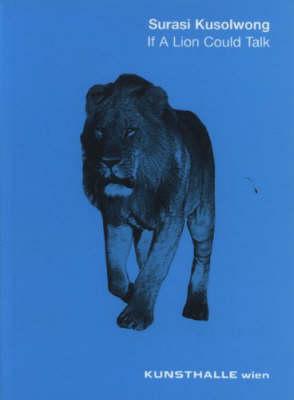 Surasi Kusolwang: If a Lion Could Talk (Paperback)