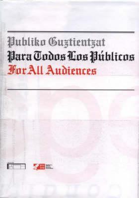 For All Audiences/ Publiko Guztientzat Para Todos Los Publicos (Paperback)
