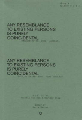 Vanessa Van Dam and Martine Stig: Any Resemblance to Existing Persons is Purely Coincidental (Paperback)