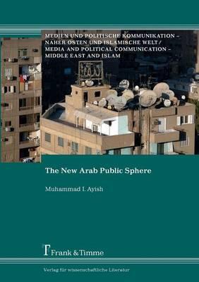 The New Arab Public Sphere (Paperback)