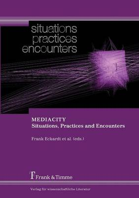 MEDIACITY. Situations, Practices and Encounters (Paperback)