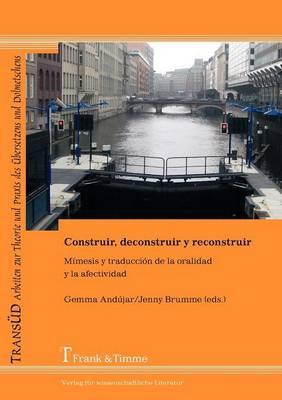 Construir, Deconstruir y Reconstruir. M Mesis y Traducci N de La Oralidad y La Afectividad (Paperback)