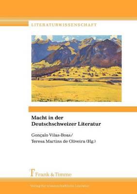 Macht in Der Deutschschweizer Literatur (Paperback)
