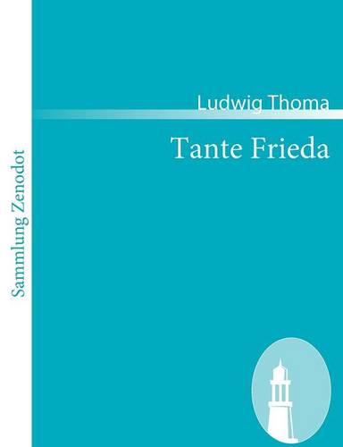 Tante Frieda. Neue Lausbubengeschichten: Aus meiner Jugendzeit (Paperback)