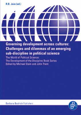 Governing Development Across Cultures: Challenges and Dilemmas of an Emerging Sub-discipline in Political Science - World of Political Science S. (Paperback)