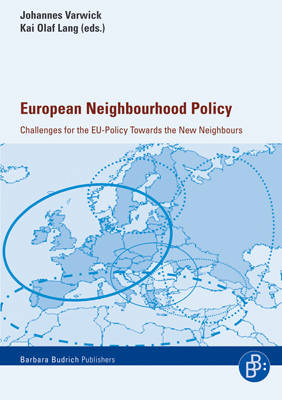 European Neighbourhood Policy: Challenges for the EU-policy Towards the New Neighbour (Paperback)