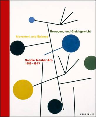 Sophie Taeuber-Arp: Movement and Balance (Hardback)