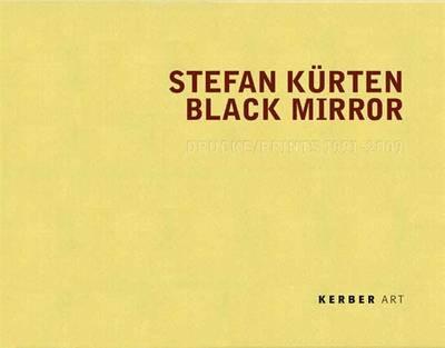 Stefan Kurten: Black Mirror: Prints 1991-2009 (Hardback)