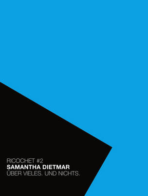 Ricochet #2: Samantha Dietmar. About a Lot. About Nothing (Paperback)