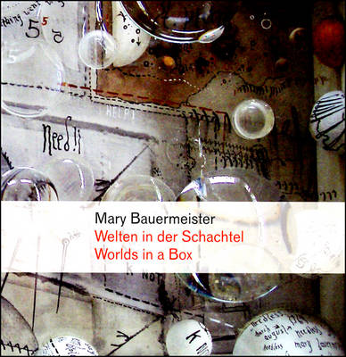Mary Bauermeister: Worlds in a Box (Hardback)
