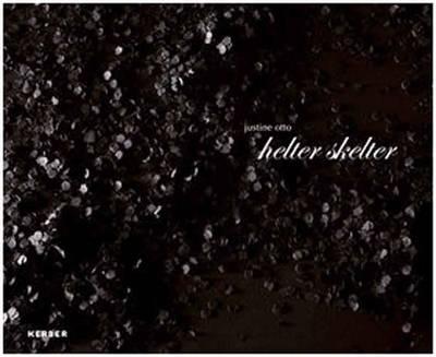 Justine Otto: Helter Skelter (Hardback)