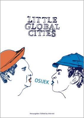 Little Global Cities: Osijek (Croatia) (Paperback)