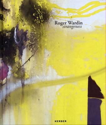 Roger Wardin: Strangeness (Hardback)
