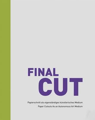 Final Cut: Cutouts as an Autonomous Art Medium (Hardback)