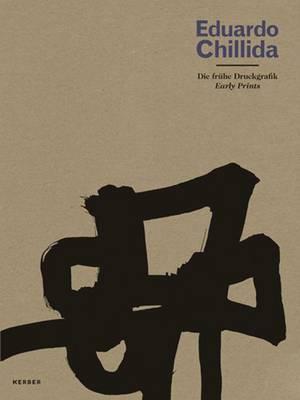 Eduardo Chillida: Boundaries slip away: Early Prints (Paperback)