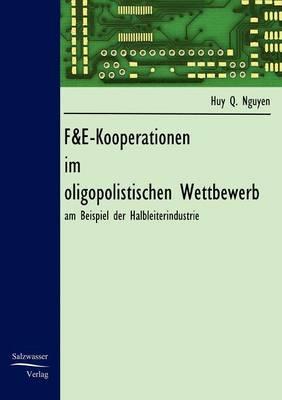 F&e-Kooperationen Im Oligopolistischen Wettbewerb (Paperback)