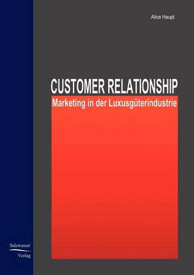Customer Relationship Marketing in Der Luxusguterindustrie (Paperback)