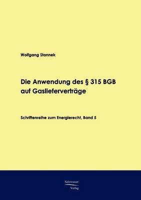 Die Anwendung Des 315 Bgb Auf Gasliefervertrage (Paperback)