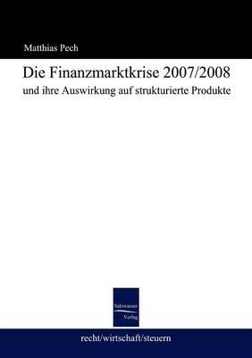 Die Finanzmarktkrise 2008 Und Ihre Auswirkung Auf Strukturierte Produkte (Paperback)