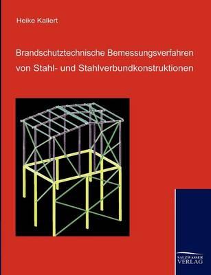 Brandschutztechnische Bemessungsverfahren Von Stahl- Und Stahlverbundkonstruktionen (Paperback)
