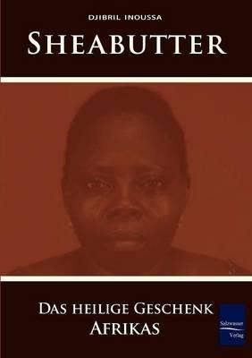 Sheabutter (Paperback)