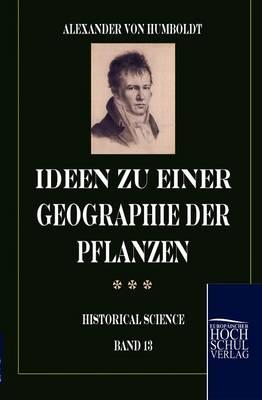 Ideen Zu Einer Geographie Der Pflanzen (Paperback)