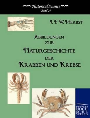 Abbildungen Zur Naturgeschichte Der Krabben Und Krebse (Paperback)