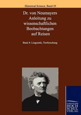 Dr. Von Neumayers Anleitung Zu Wissenschaftlichen Beobachtungen Auf Reisen (Paperback)