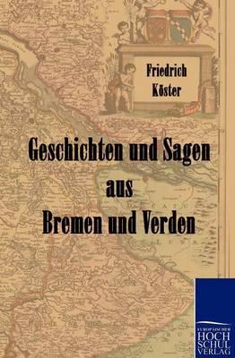 Geschichten Und Sagen Aus Bremen Und Verden (Paperback)