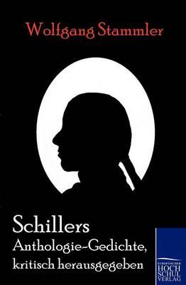 Schillers Anthologie-Gedichte, Kritisch Herausgegeben (Paperback)